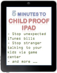 Five minutes to Child Proof iPAD - keep child safe and iPAD safe