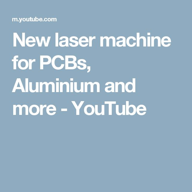 New laser machine for PCBs, Aluminium and more - YouTube