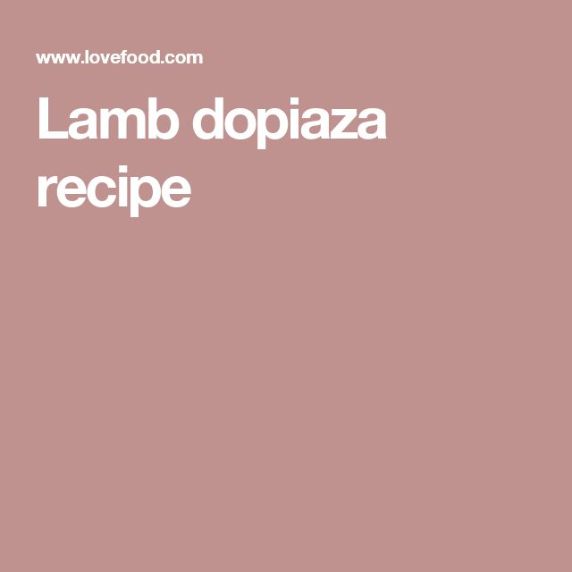 Lamb dopiaza recipe