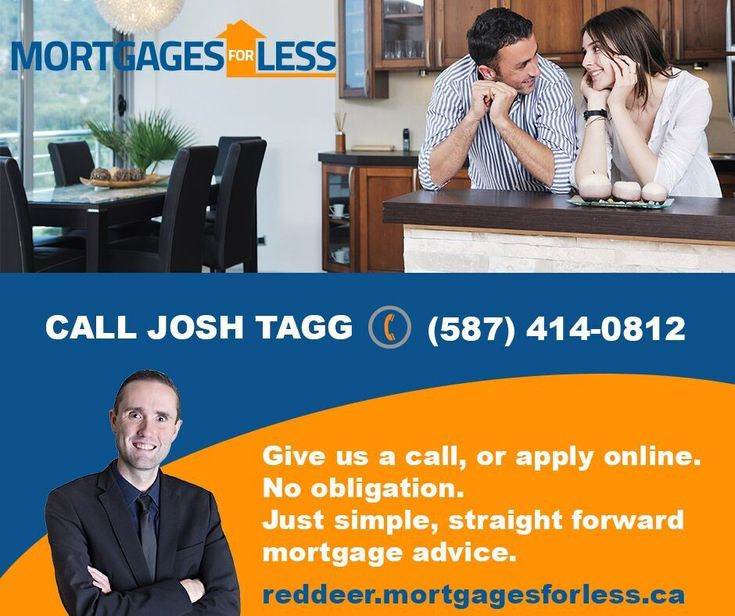 Grande PrairieMortgage Specialist - Grande Prairie's 1st Choice Call Josh Tagg Today to discuss your Mortgage Options!! 587-414-0812 www.grandeprairie.mortgagesforless.ca