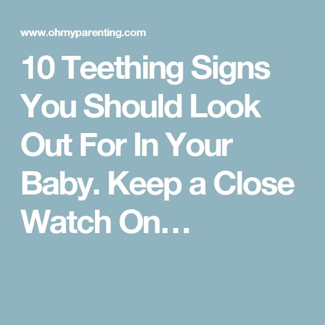 10 Teething Signs You Should Look Out For In Your Baby. Keep a Close Watch On…