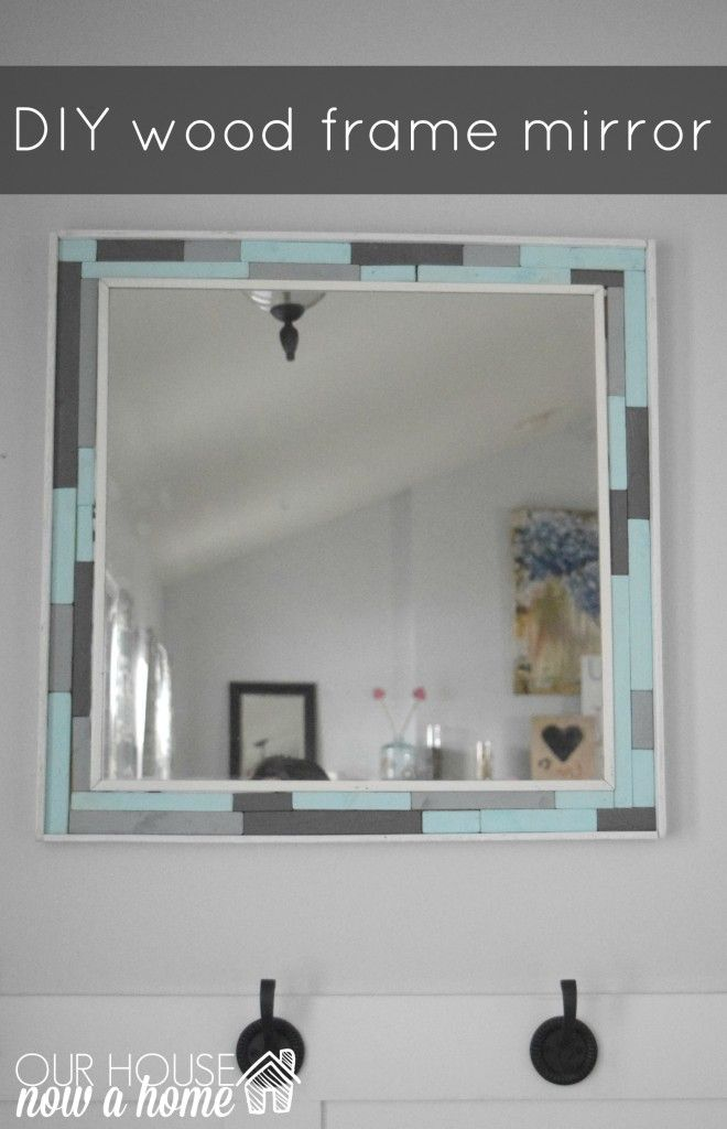DIY wood frame title. DIY wood frame. A easy way to upcycle and old and tired mirror. Turning it into a coastal home decor dream and improving what was once a simple entryway. To see more click on post or visit http://ourhousenowahome.com/