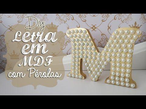 DIY | Como Fazer Letra em MDF Decorada (Com pérolas) | Faça Você Mesmo - YouTube