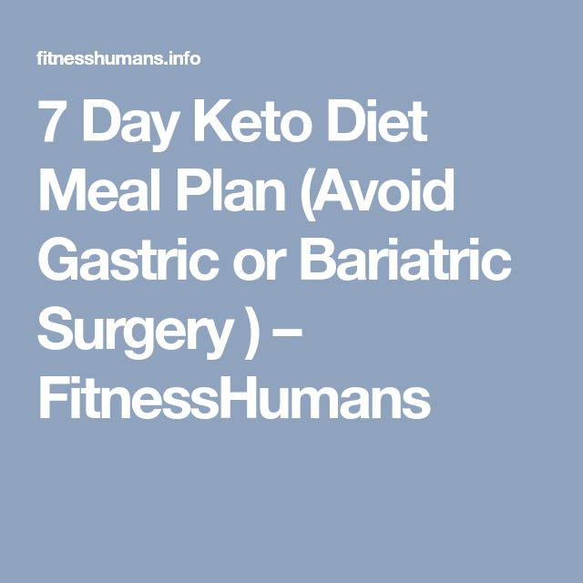 7 Day Keto Diet Meal Plan (Avoid Gastric or Bariatric Surgery ) – FitnessHumans