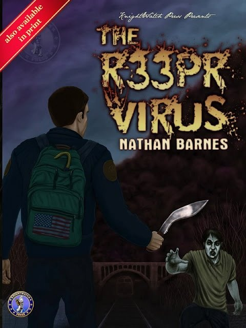 """""""The R33PR Virus"""" by Nathan Barnes is a zombie apocalyptic novel filled with delights of gore and I am the editor of this pup."""