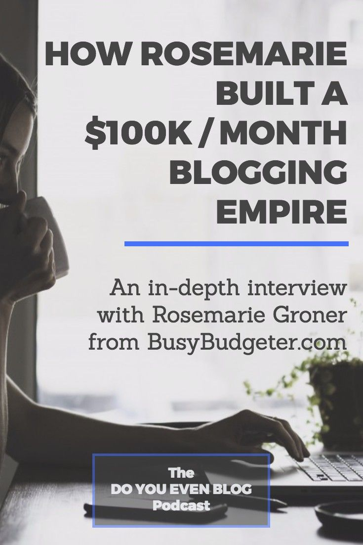 An in-depth interview with Rosemarie Groner from Busy Budgeter...learn the strategies that took her blog from $18 a month to over $100,000 a month in 2.5 years.   doyouevenblog.com