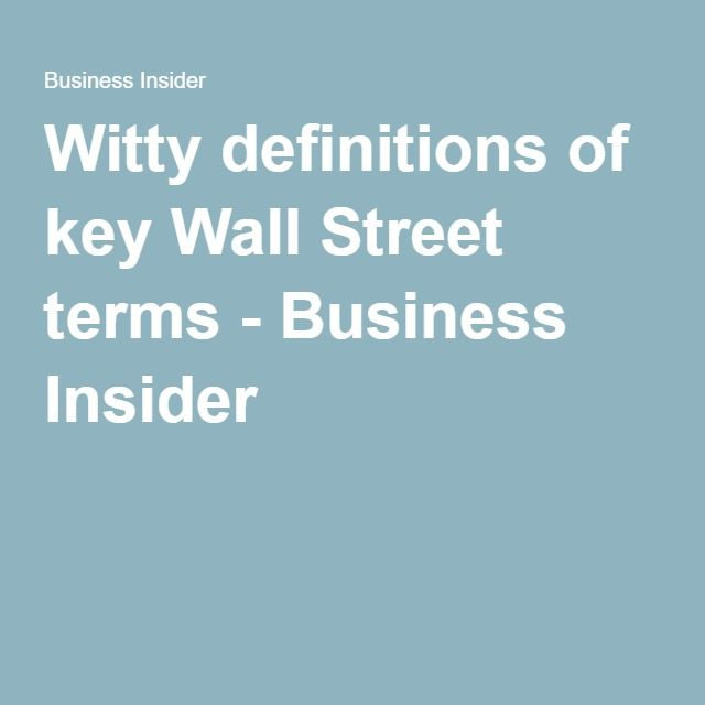 Witty definitions of key Wall Street terms - Business Insider