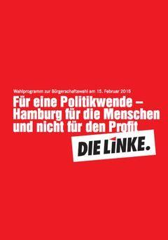 Mit diesem Parteiprogramm (Wahlprogramm) ging DIE LINKE Hamburg zur Bürgerschaftswahl 2015 in's Rennen. Messen Sie uns daran.