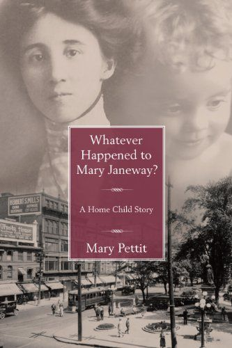 #ClosetSkellies #BHC  Whatever Happened to Mary Janeway?: A Home Child Story: Mary Pettit: 9781459701717: Books - Amazon.ca