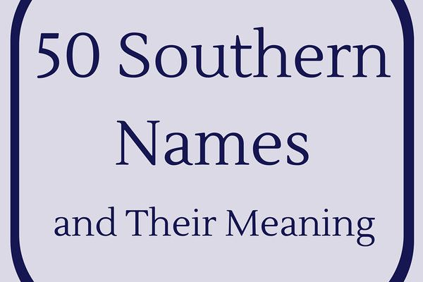 Southern Names & Their Meanings Opener