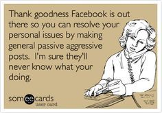 quotes about passive agressive facebook - Google Search