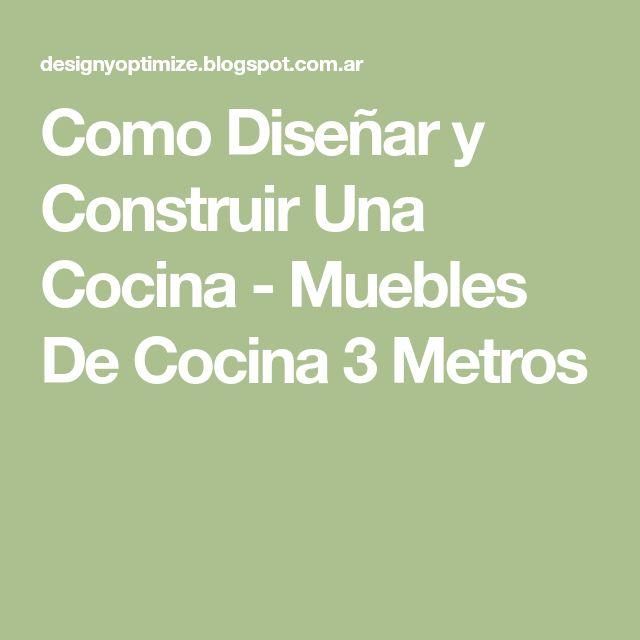 Como Diseñar y Construir Una Cocina - Muebles De Cocina 3 Metros