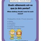 This resource is perfect for introducing vocabulary related to seasons and clothing for kindergarten or grade 1 French Immersion students.  Student...
