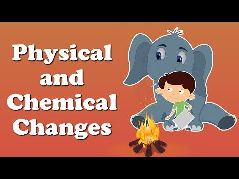Physical and Chemical Changes for Kids - YouTube