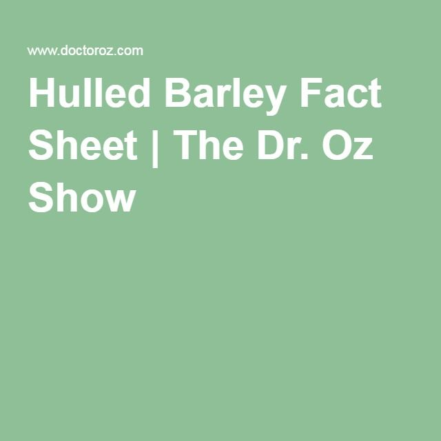 Hulled Barley Fact Sheet | The Dr. Oz Show
