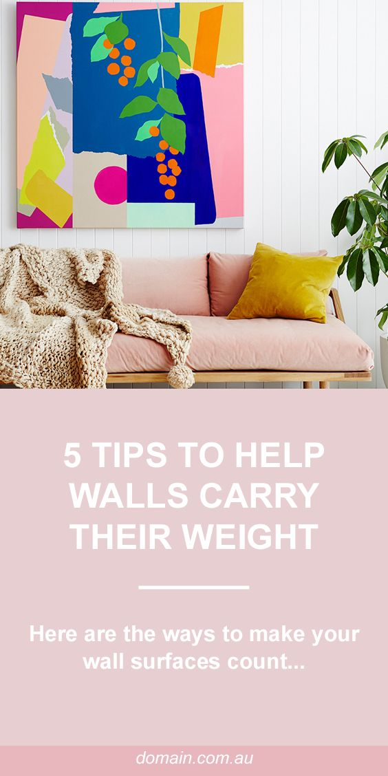 Five home decorating tips to help your walls carry their weight