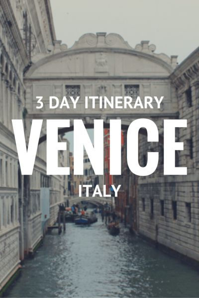 Venice 3 Day Itinerary - The perfect travel itinerary to Venice, Italy.