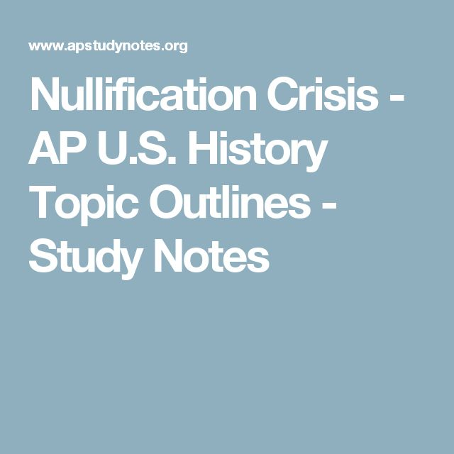 Nullification Crisis - AP U.S. History Topic Outlines - Study Notes