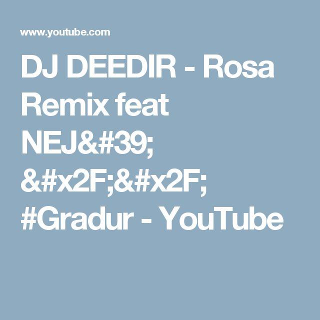 DJ DEEDIR - Rosa Remix feat NEJ' // #Gradur - YouTube
