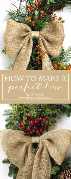How to Make a Perfect Burlap Bow | Easy tutorial to make a perfect bow every time. Use for wreaths, stairway garlands and more. Great for holiday and Christmas wreaths.