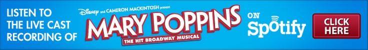 MARY POPPINS | Official Site for the Broadway Musical | About the Show