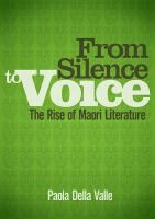 See from silence to voice : the rise of Māori literature in the library catalogue.