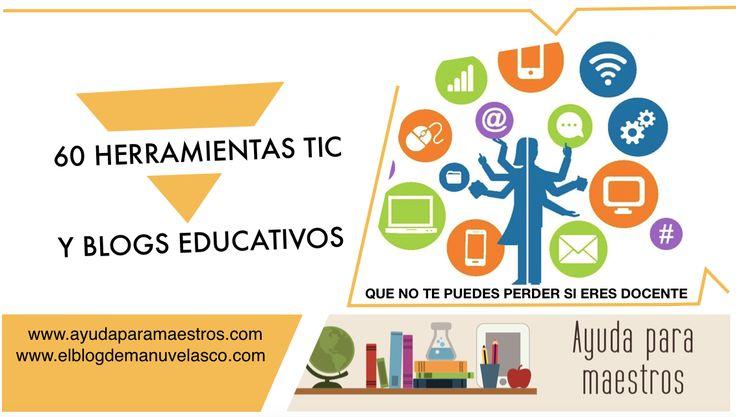 AYUDA PARA MAESTROS: 60 herramientas TIC y blogs educativos que no te p...