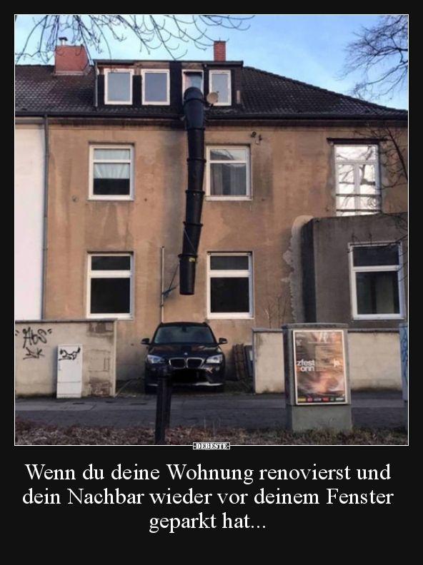 Wenn Du Deine Wohnung Renovierst Und Dein Nachbar Wieder