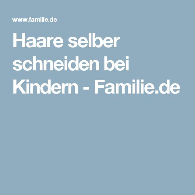 Haare selber schneiden bei Kindern - Familie.de