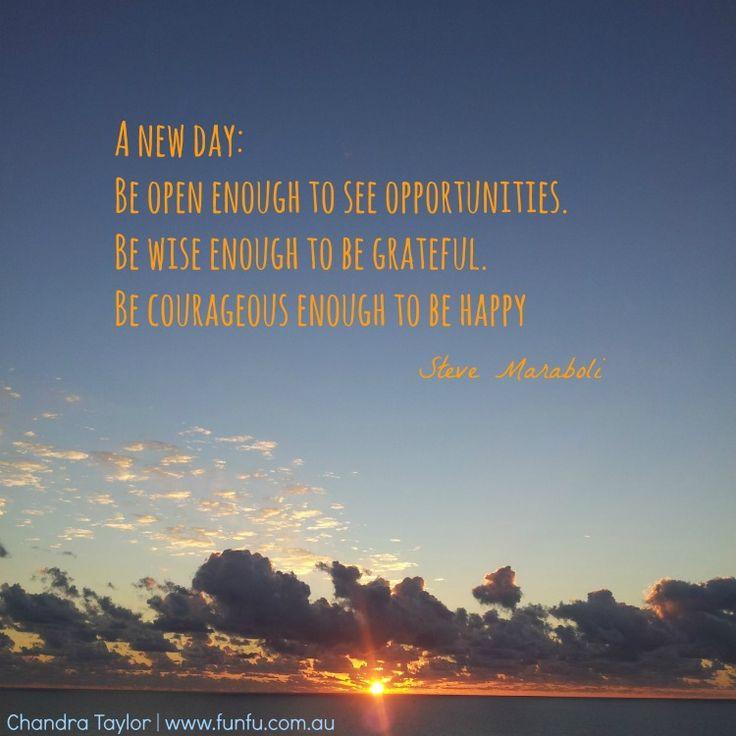 Take advanyage of each new day.