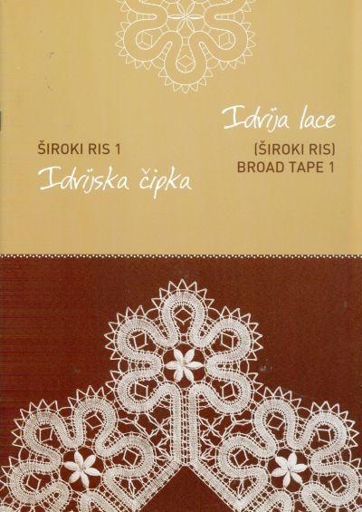 Idrija Lace - Široki Ris - Broad Lace 1 - ISBN 978-961-92660-2-1