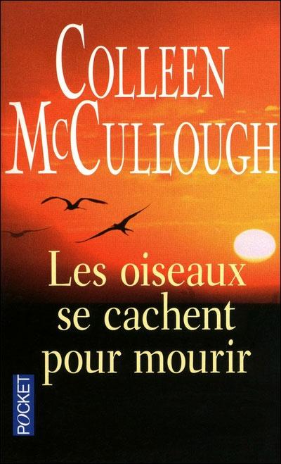 Colleen Mc Cullough, Les oiseaux se cachent pour mourir