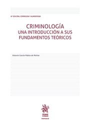 Criminología : una introducción a sus fundamentos teóricos / Antonio García-Pablos de Molina.      Edición 8ª ed. corr. y aum.     Tirant lo Blanch, 2016