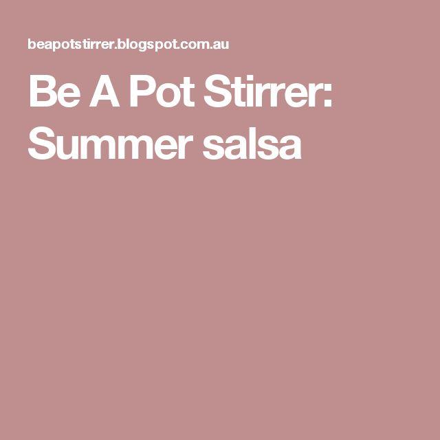 Be A Pot Stirrer: Summer salsa