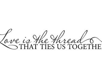 """Wall Saying """"Love is the thread that holds us together"""" Bedroom, Bathroom, Living Room, Marriage, Married Couple quote Sticker Vinyl Decal"""