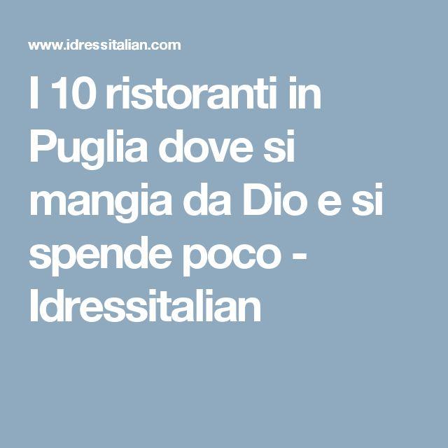 I 10 ristoranti in Puglia dove si mangia da Dio e si spende poco - Idressitalian