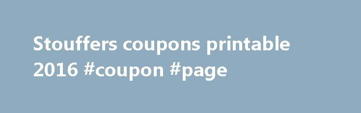 Stouffers coupons printable 2016 #coupon #page http://coupons.remmont.com/stouffers-coupons-printable-2016-coupon-page/  #stouffers coupons # You are here: Home / Cheese / Stouffers coupons printable Stouffers coupons printable Stouffers is a brand that got famous for its frozen meals that charmed the entire United States and Canada. What people absolutely love about Stouffers is the fact that no matter what you're hungry for, you will most certainly find that certain dish with the Stouffers…