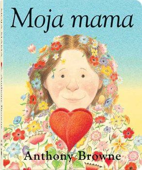 Moja mama - Browne Anthony