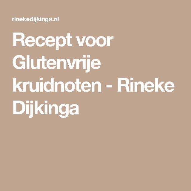 Recept voor Glutenvrije kruidnoten - Rineke Dijkinga