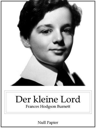 Frances Hodgson Burnett: Der kleine Lord (Illustrierte Deutsche Ausgabe)