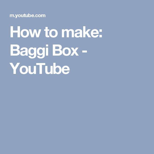 How to make: Baggi Box - YouTube