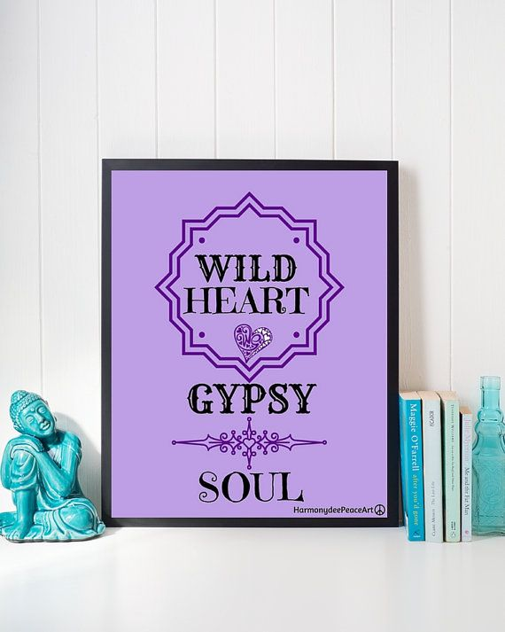 Hey, I found this really awesome Etsy listing at https://www.etsy.com/au/listing/387067956/printable-poster-8-x-10-wild-heart-gypsy