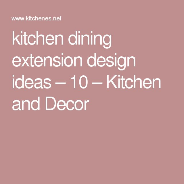 kitchen dining extension design ideas – 10 – Kitchen and Decor