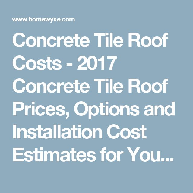 Perfect Concrete Tile Roof Costs   2017 Concrete Tile Roof Prices, Options And  Installation Cost Estimates