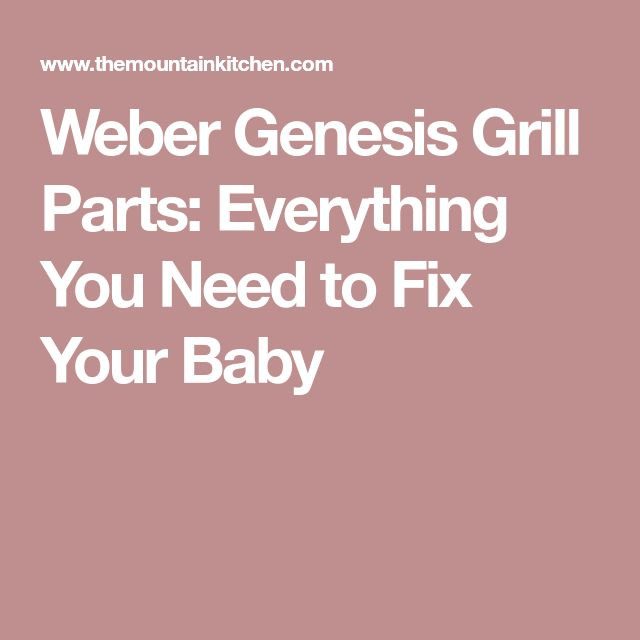 Weber Genesis Grill Parts: Everything You Need to Fix Your Baby