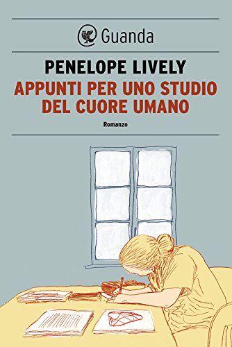 Appunti per uno studio del cuore umano - Penelope Lively