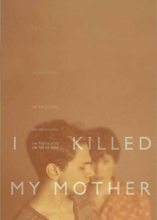 Yo maté a mi madre. [2009]