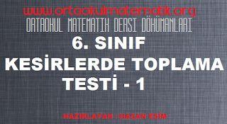 6. SINIF MATEMATİK KESİRLERDE TOPLAMA TESTİ 1