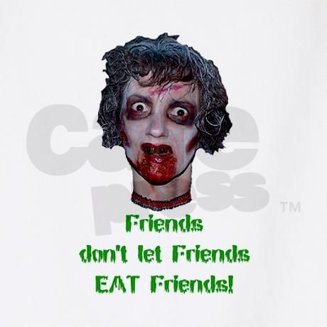 Zombie Friends don't let Friends EAT Friends!  Creepy photo of a gothic zombie friend is funny and full of horror and a great cosplay costume for any zombie, ghoul, witch-doctor, mad scientist, or crazy chop shop butcher!  butcher, cosplay, costume, creepy, decor, decoration, Dia de los Muertos, funny, ghoul, halloween, horror, living dead, novelty, original, party, scary, un-dead, unique, Walking Dead, zombie