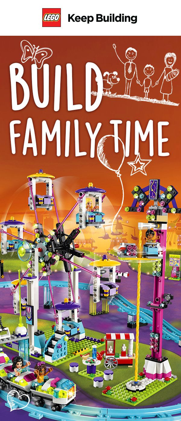 Make time for family, whether that's in the amusement park or building it. Keep building!
